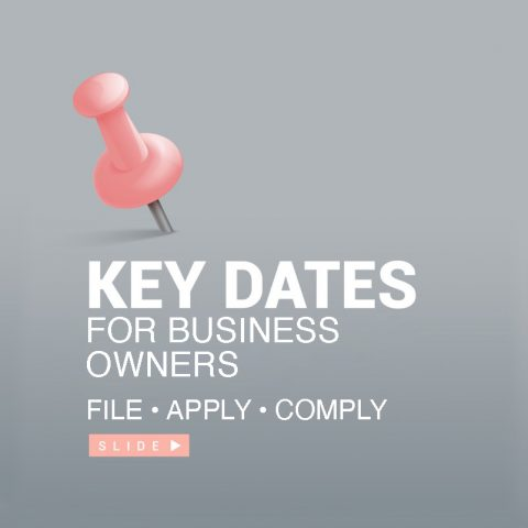 KEY DATES FOR SMALL BUSINESS OWNERS